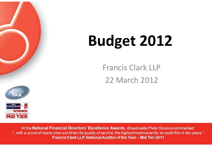 Budget 2012 Francis Clark LLP  22 March 2012