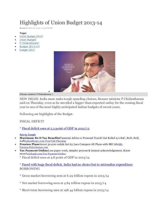 Highlights of Union Budget 2013-14Reuters Feb 28, 2013, 12.50PM ISTTags:Union Budget 2013|Union Budget|P Chidambaram|Budge...