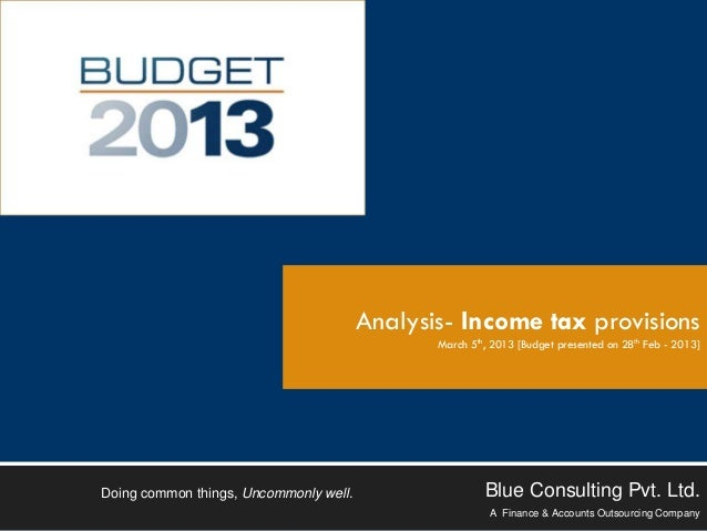 Budget 2013 - Crisp analysis of Income Tax Provisions by Blue Consulting (5th march' 2013)