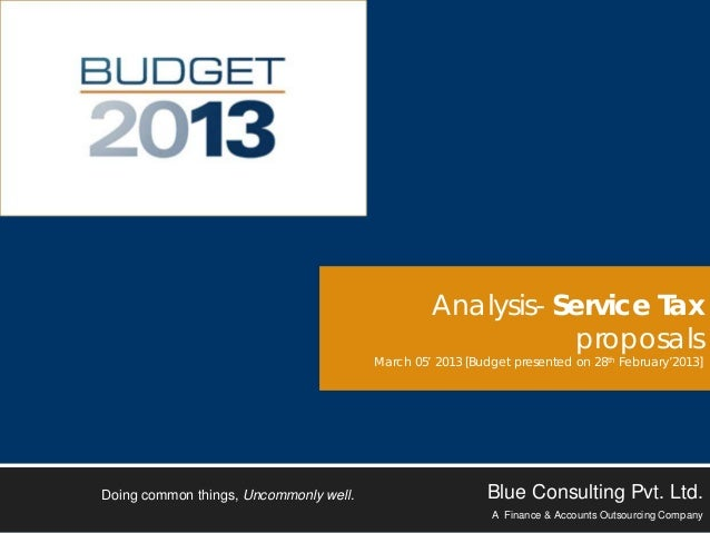 Budget 2013- Crisp analysis of Service Tax Provisions by Blue Consulting (5th march' 2013)