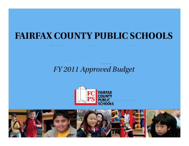 FAIRFAX COUNTY PUBLIC SCHOOLS FY 2011 Approved Budget Approved Template will be replaced on Monday
