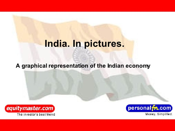 India. In pictures. A graphical representation of the Indian economy
