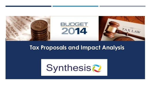 Tax Proposals and Impact Analysis