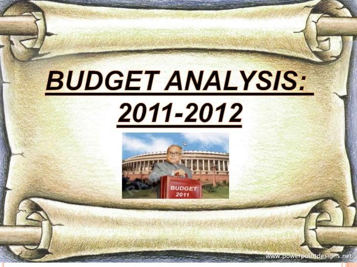 03/03/2011 10:35:14 PM<br />Ghnahsym IILM Gurgaon<br />1<br />BUDGET ANALYSIS: 2011-2012<br />