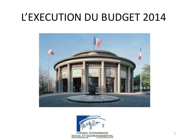 1 L'EXECUTION DU BUDGET 2014