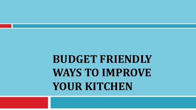 budget friendly ways to improve your kitchen