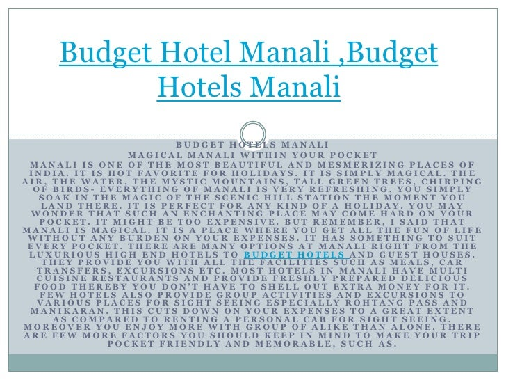 Budget Hotel Manali ,Budget Hotels Manali<br />Budget hotels Manali<br />Magical Manali within your pocket<br />Manali is ...
