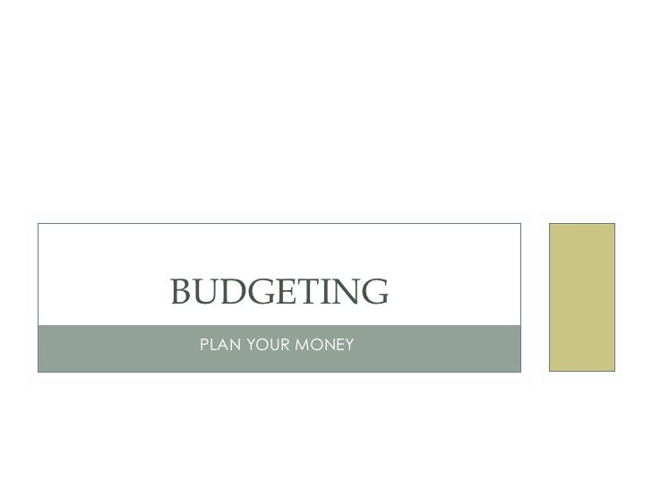 PLAN YOUR MONEY  BUDGETING