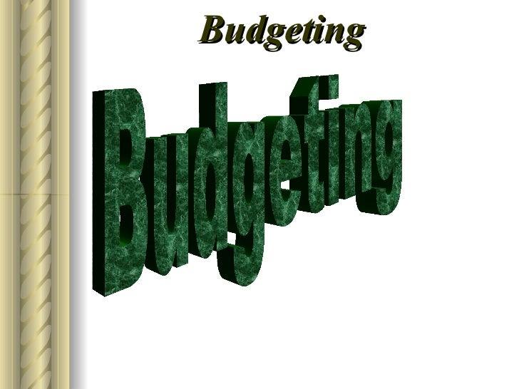 Budgeting Budgeting