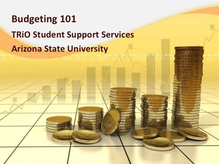 Budgeting 101<br />TRiO Student Support Services<br />Arizona State University <br />