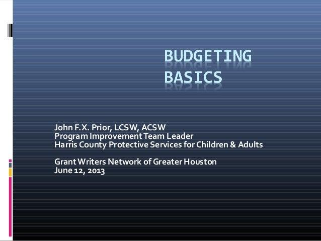 John F.X. Prior, LCSW, ACSWProgram ImprovementTeam LeaderHarris County Protective Services for Children & AdultsGrantWrite...