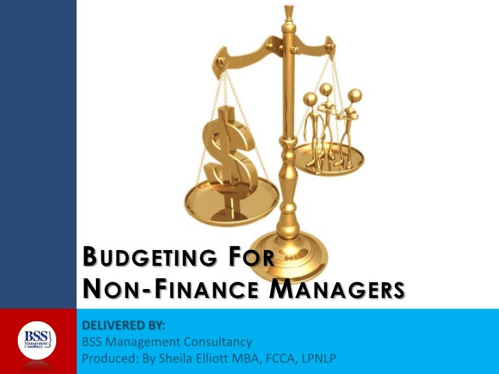 finance for non finance managers This course transforms financial and accounting language and concepts into decision-making tools the non-financial manager can successfully apply every day you learn how to evaluate the financial viability of projects and activities, use cash flow to analyze business status, and control operations through effective budget management.
