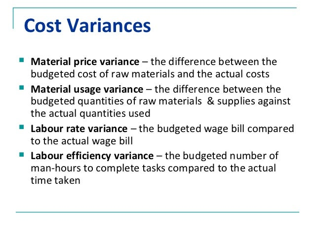 an explanation of cost control and budgeting and an analysis of cost variance We constantly seek explanations for everything that we do to ensure that we are  not  so we must understand the reasons for variance analysis before  undertaking one  or services and then take action that will subsequently control  the cost  if it is discovered through variance analysis that budget is over run  and that this.