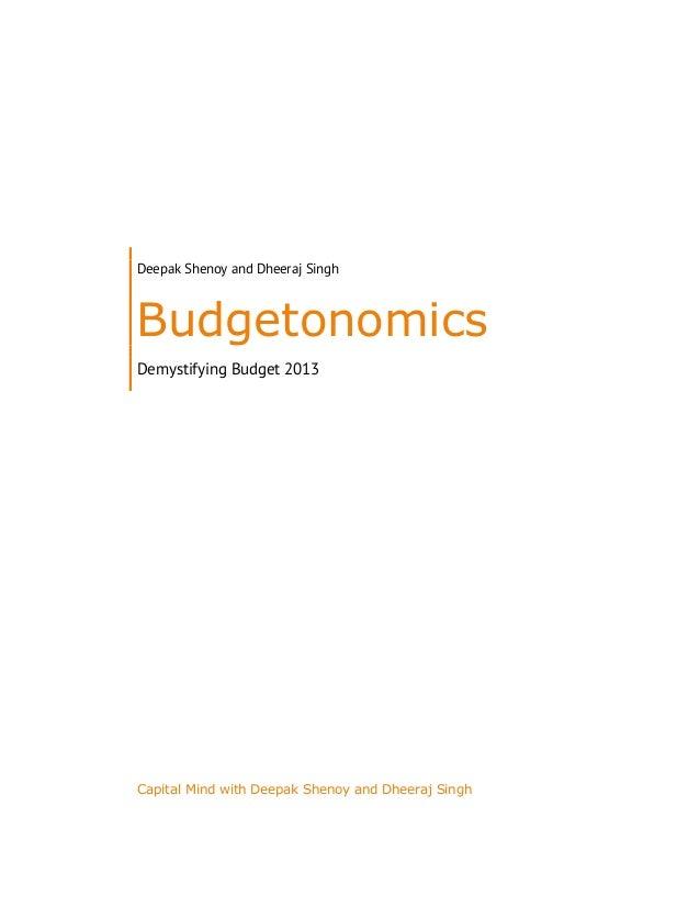 Deepak Shenoy and Dheeraj Singh Budgetonomics Demystifying Budget 2013 Capital Mind with Deepak Shenoy and Dheeraj Singh