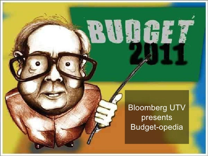 Bloomberg UTV presents Budget-opedia
