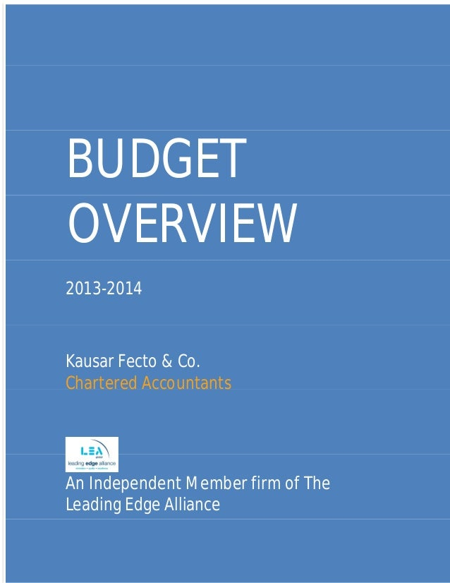 KF &Co. Budget Overview1BUDGETOVERVIEW2013-2014Kausar Fecto & Co.Chartered AccountantsAn Independent Member firm of TheLea...