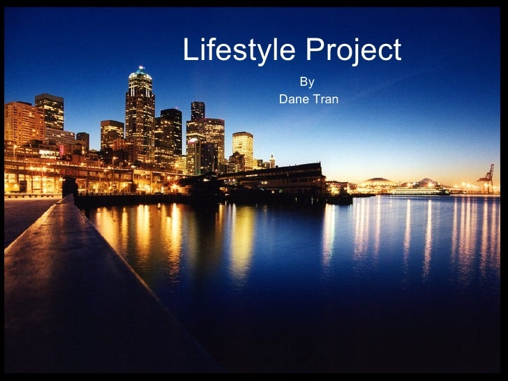 Lifestyle Project By  Dane Tran