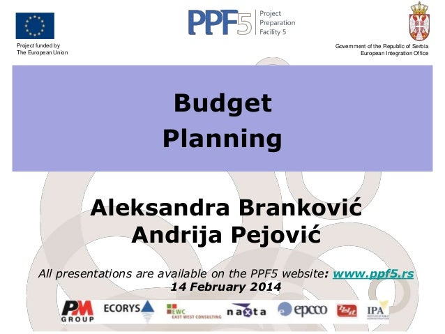 Project funded by The European Union  Government of the Republic of Serbia European Integration Office  Budget Planning Al...