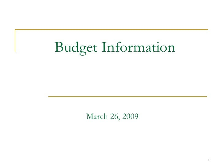 Budget Information  March 26, 2009