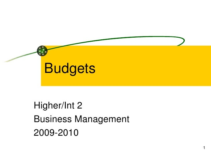 Budgets Higher/Int 2 Business Management 2009-2010