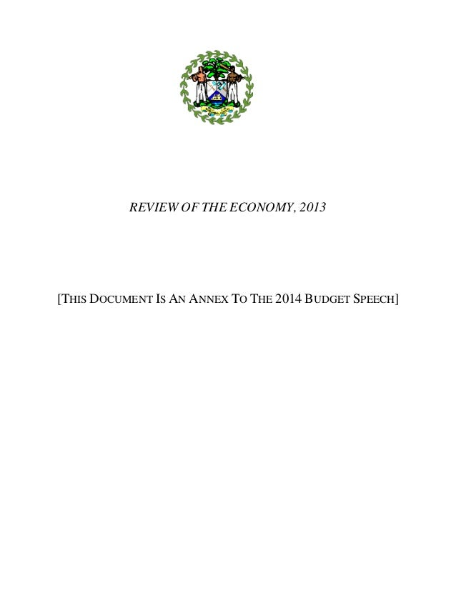 Bettering People, Building Belize - A Budget For All 1 REVIEW OF THE ECONOMY, 2013 [THIS DOCUMENT IS AN ANNEX TO THE 2014 ...