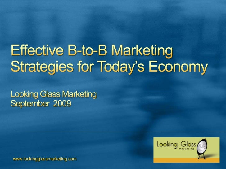 Top B-to-B Strategies for Marketing During Tough Economy