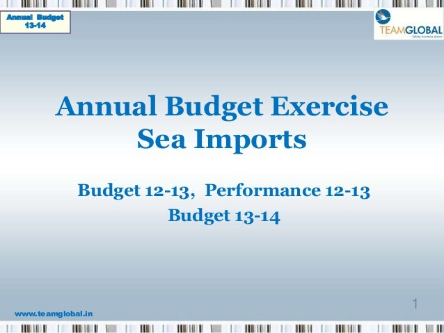 Annual Budget    13-14           Annual Budget Exercise               Sea Imports                Budget 12-13, Performance...