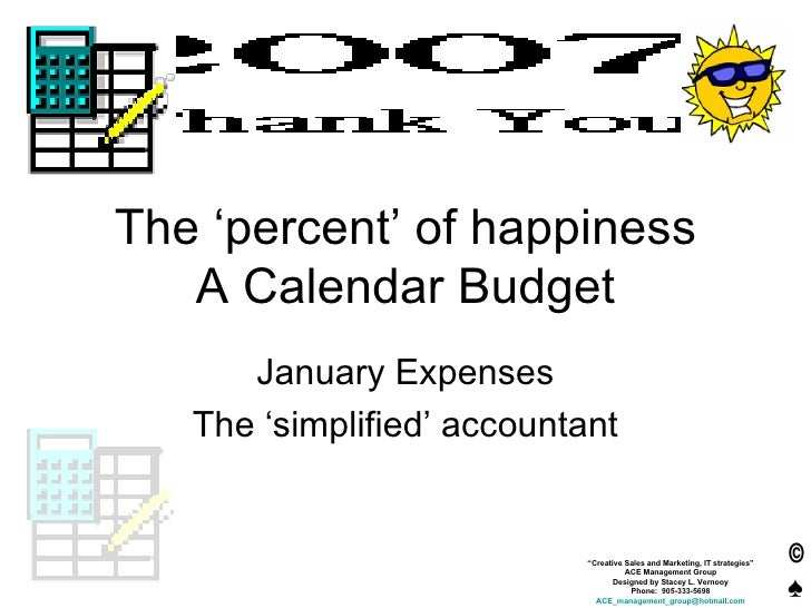 The 'percent' of happiness A Calendar Budget January Expenses The 'simplified' accountant