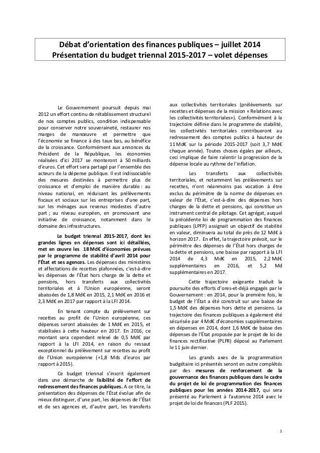 1 Débat d'orientation des finances publiques – juillet 2014 Présentation du budget triennal 2015-2017 – volet dépenses Le ...