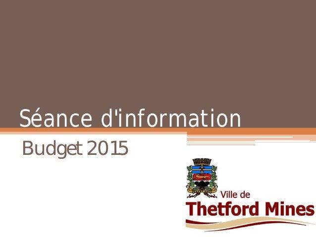 Séance d'information  Budget 2015