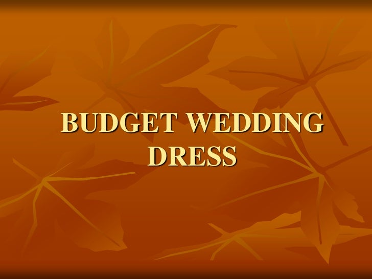 BUDGET WEDDING    DRESS