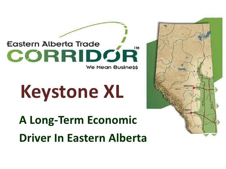 Keystone XLA Long-Term EconomicDriver In Eastern Alberta