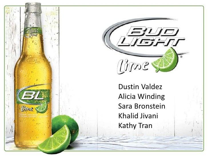 Bud Light Lime<br />Dustin Valdez<br />Alicia Winding<br />Sara Bronstein<br />Khalid Jivani<br />Kathy Tran<br />