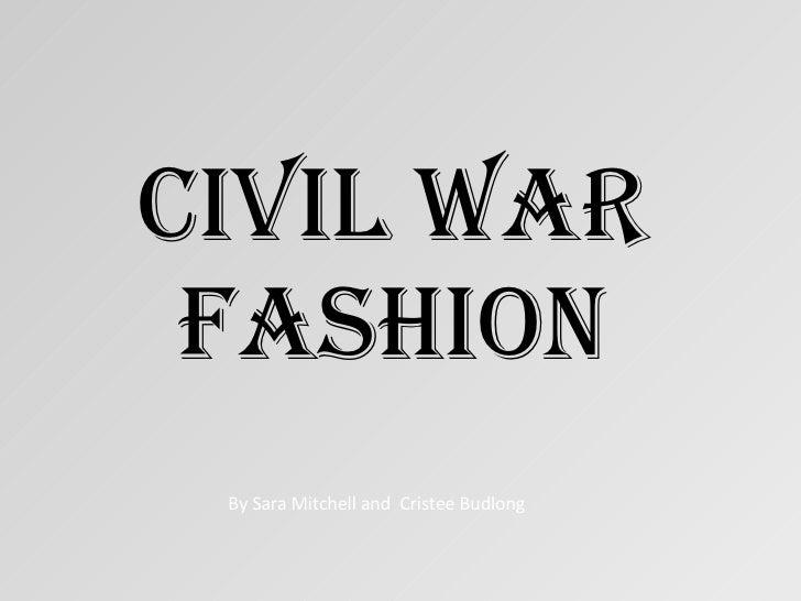 Civil War Fashion By Sara Mitchell and  Cristee Budlong
