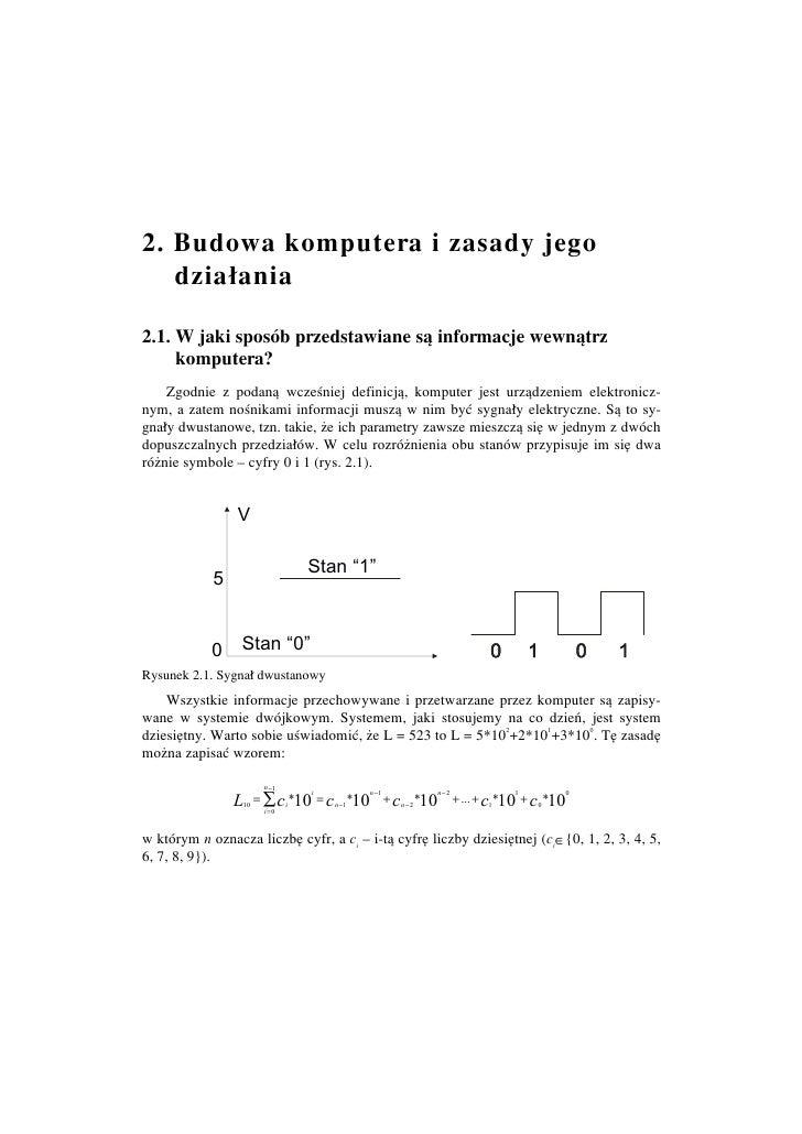 2. Budowa komputera i zasady jego   dzia≥ania2.1. W jaki sposÛb przedstawiane sπ informacje wewnπtrz     komputera?    Zgo...