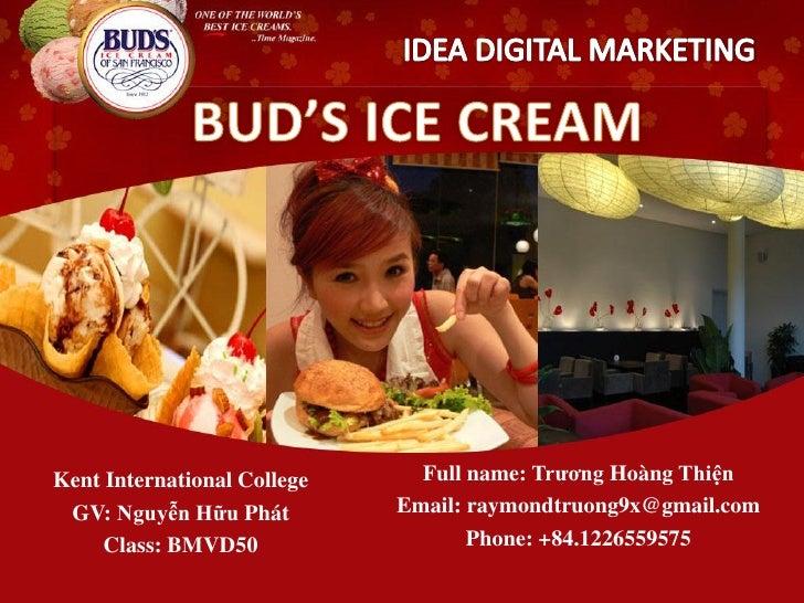 Buds ice cream  digital marketing - SV cao dang quoc te Kent