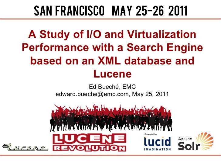 """A Study of I/O and Virtualization Performance with a Search Engine based on an XML database and Lucene"""