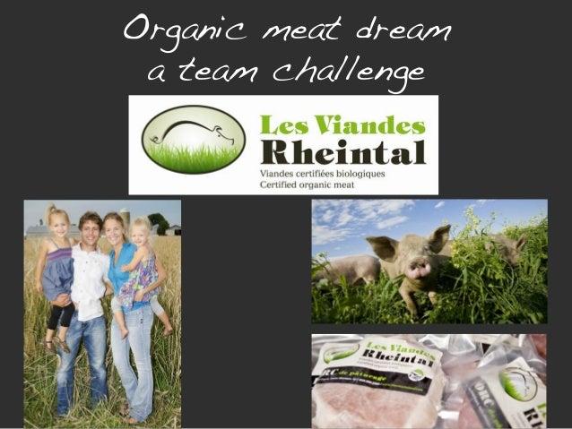 Organic meat dream a team challenge!