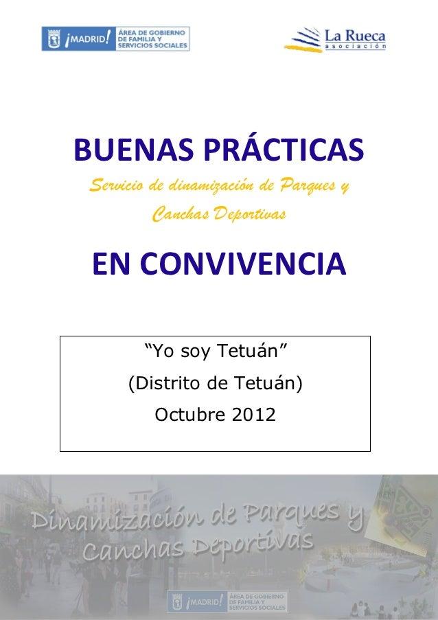"BUENAS PRÁCTICASServicio de dinamización de Parques y         Canchas DeportivasEN CONVIVENCIA       ""Yo soy Tetuán""     (..."