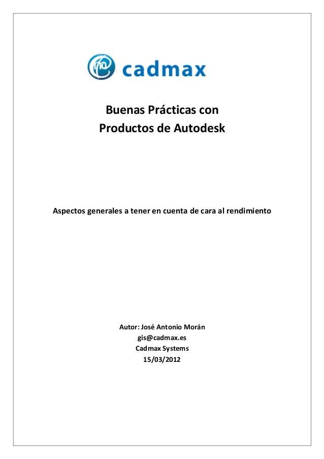 Buenas Prácticas con            Productos de AutodeskAspectos generales a tener en cuenta de cara al rendimiento          ...