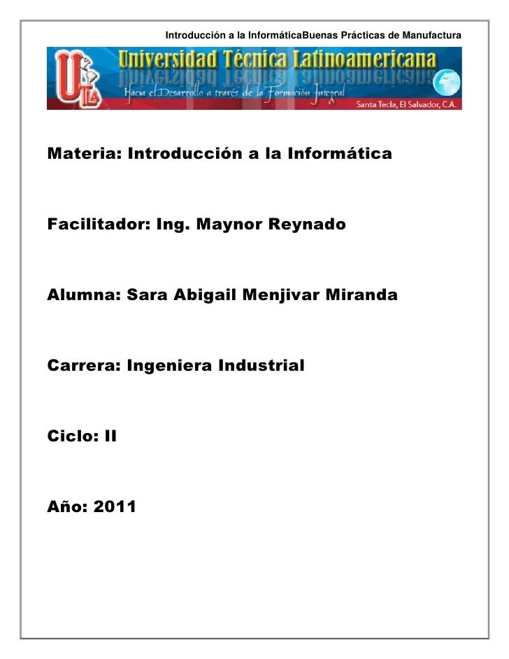 Materia: Introducción a la Informática<br />Facilitador: Ing. Maynor Reynado<br />Alumna: Sara Abigail Menjivar Miranda<br...