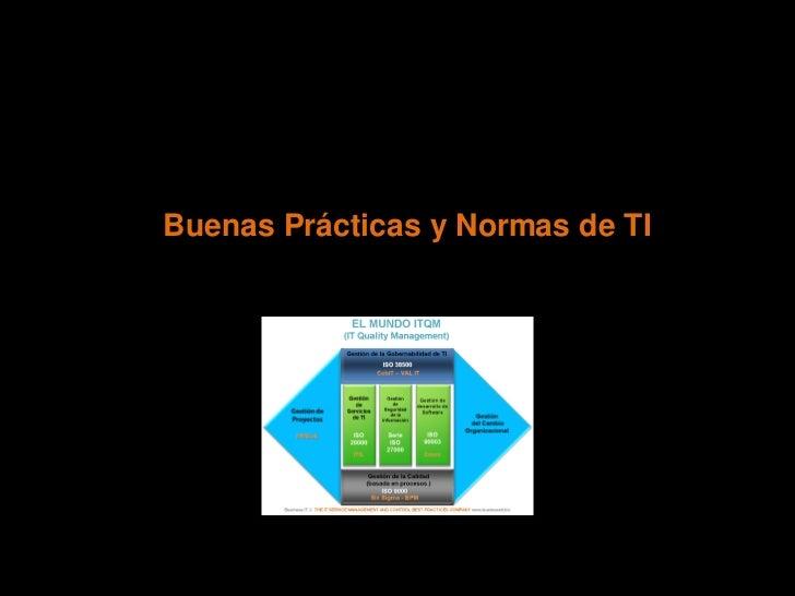 Buenas Prácticas y Normas de TI