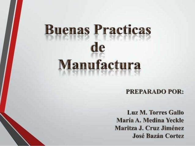 Buenas Prácticas de Manufactura (BPM).   Sistema de Análisis de Peligros y de Puntos Críticos de Control (APPCC).