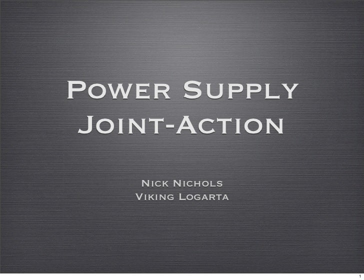 Power Supply  Joint-Action     Nick Nichols    Viking Logarta                         1