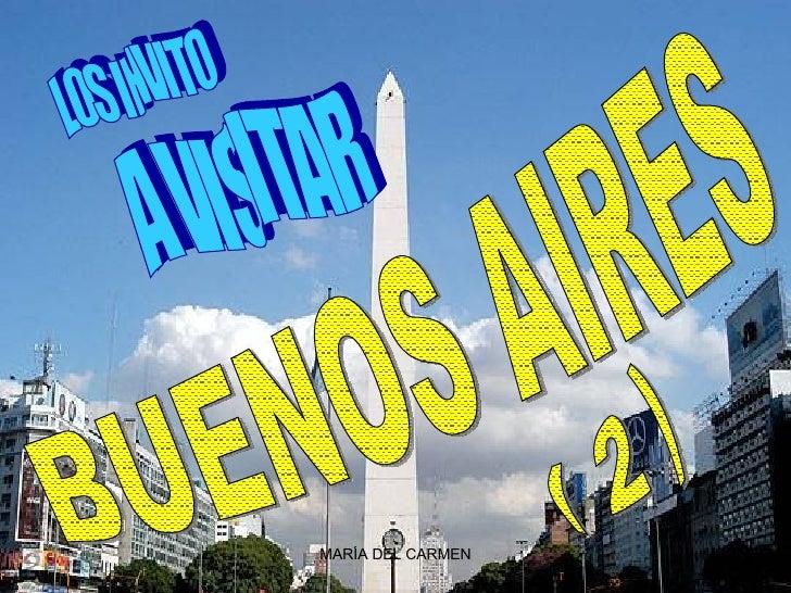 LOS INVITO  A VISITAR BUENOS AIRES ( 2 )