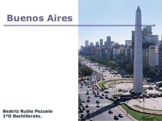 Buenos Aires Beatriz Rubio Pozuelo 1ºD Bachillerato.