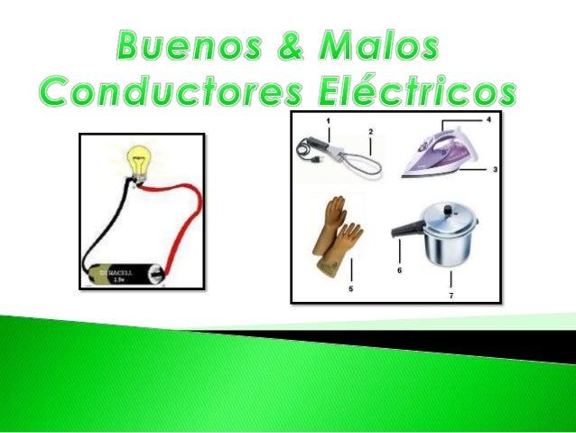Buenos & malos conductores de electricidad