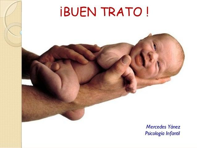 ¡BUEN TRATO ! Mercedes Yánez Psicología Infantil