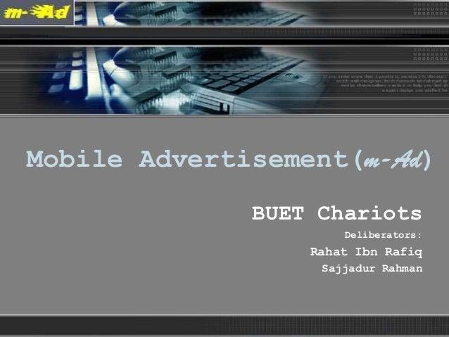 LOGO Mobile Advertisement(m-Ad) BUET Chariots Deliberators: Rahat Ibn Rafiq Sajjadur Rahman m-Ad