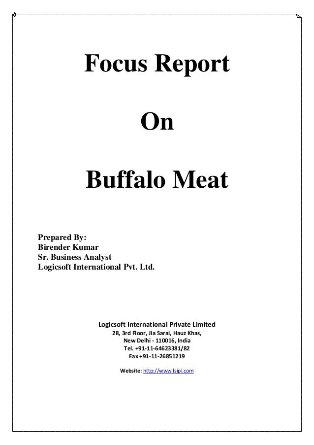 Focus Report On Buffalo Meat Prepared By: Birender Kumar Sr. Business Analyst Logicsoft International Pvt. Ltd. Logicsoft ...